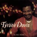 The Best Of Tyrone Davis:  In The Mood/Tyrone Davis
