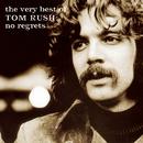 The Very Best of Tom Rush: No Regrets 1962-1999/Tom Rush