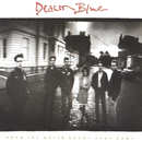 When The World Knows Your Name/Deacon Blue