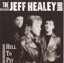 Hell To Pay/The Jeff Healey Band