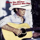 Greatest Hits Plus/Ricky Van Shelton