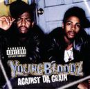 Against Da Grain/Youngbloodz