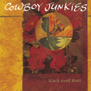Black Eyed Man/Cowboy Junkies