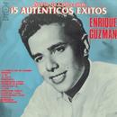 Serie De Coleccion 15 Autenticos Exitos - Enrique Guzman/Enrique Guzmán