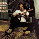 Big City/Merle Haggard