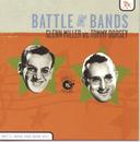 Battle of the Bands: Glenn Miller vs. Tommy Dorsey/Glenn Miller/Tommy Dorsey