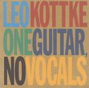 One Guitar, No Vocals/Leo Kottke