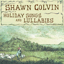 Holiday Songs And Lullabies/Shawn Colvin