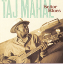 Señor Blues/Taj Mahal