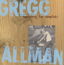 Searching For Simplicity/Gregg Allman