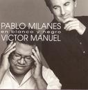 En Blanco y Negro/Victor Manuel & Pablo Milanés