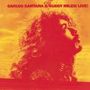 Carlos Santana & Buddy Miles!           Live!/Carlos Santana & Buddy Miles