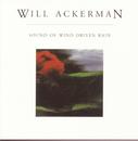 Sound Of Wind Driven Rain/Will Ackerman