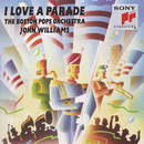 I Love A Parade/Boston Pops Orchestra, John Williams