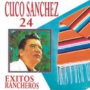 24 Exitos Rancheros/Cuco Sánchez