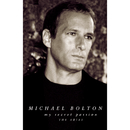My Secret Passion: The Arias/Michael Bolton, The Philharmonia Orchestra, Steven Mercurio