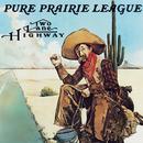 Two Lane Highway/Pure Prairie League