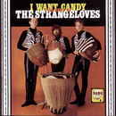 I Want Candy: The Best Of The Strangeloves/The Strangeloves