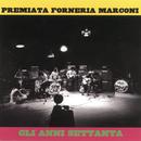 Gli Anni '70/Premiata Forneria Marconi