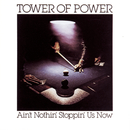 Ain't Nothin' Stoppin' Us Now/Tower Of Power