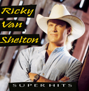 Super Hits/Ricky Van Shelton