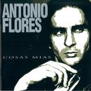 Cosas Mias/Antonio Flores