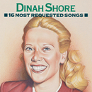 16 Most Requested Songs/Dinah Shore