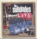 Live At Last/The Subdudes