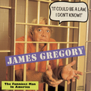 """It Could Be A Law, I Don't Know!"" The Funniest Man In America/James Gregory"