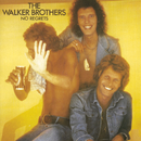 No Regrets/The Walker Brothers