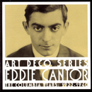 The Columbia Years:  1922-1940/Eddie Cantor