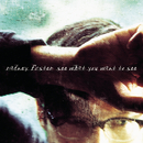 See What You Want To See/Radney Foster