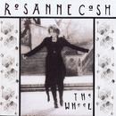 The Wheel/Rosanne Cash