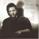 Land Of The Bottom Line/John Gorka