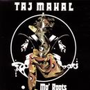 Mo' Roots/Taj Mahal