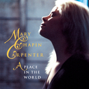 A Place In The World/Mary Chapin Carpenter