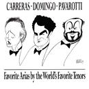 Favorite Arias by the World's Favorite Tenors/Domingo/Carreras/Pavarotti