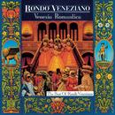 Venezia Romantica/Rondò Veneziano