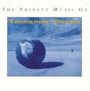 The Private Music Of Tangerine Dream/Tangerine Dream