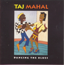 Dancing The Blues/Taj Mahal