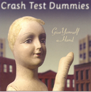 Give Yourself A Hand/Crash Test Dummies