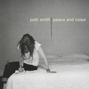 Peace & Noise/PATTI SMITH