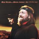Take It To The Limit/Waylon Jennings & Willie Nelson