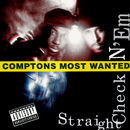 Straight Checkn 'Em/Compton's Most Wanted