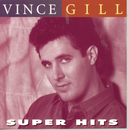 Super Hits/Vince Gill