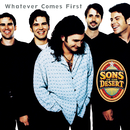 Whatever Comes First/Sons Of The Desert