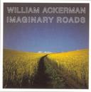 Imaginary Roads/Will Ackerman