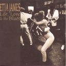 Life, Love & The Blues/Etta James