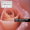 More Greatest Hits - 18 Best Loved Favorites/The Mormon Tabernacle Choir