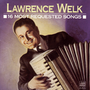 16 Most Requested Songs/Lawrence Welk